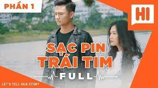 Sạc Pin Trái Tim Full - Phần 1 - Phim Tình Cảm | Hi Team - FAPtv