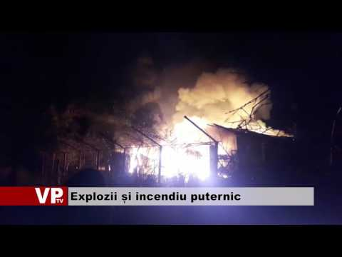 Explozii și incendiu puternic