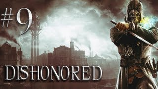 Dishonored - Part 9  - The Kennels - (Gameplay and Walkthrough)