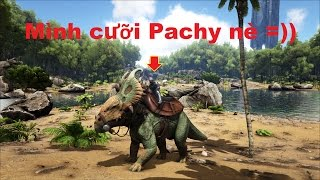 ARK: Survival Evolved Online #7 - Bắt được con Khủng long Pachyrhinosaurus =))