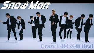 Snow Man「Crazy F-R-E-S-H Beat」Dance Video (YouTube Ver.)