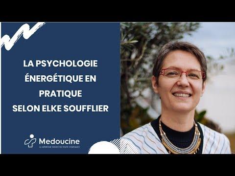 La PSYCHOLOGIE ÉNERGÉTIQUE en pratique - Selon Elke SOUFFLIER
