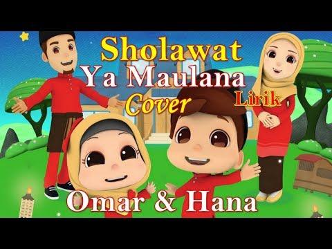 Ya Maulana Nissa Sabyan Cover Omar & Hana lirik   Sholawat Ya Maulana Sabyan versi Omar dan Hana