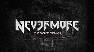 NEVERMORE - This Godless Endeavor (LYRIC VIDEO)