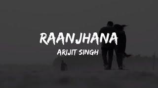 Raanjhana song ( LYRICS ) Arijit Singh   Hina   - YouTube