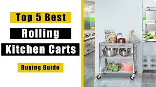 Best Rolling Kitchen Carts 2020 | 5 Best Rolling Kitchen Cart Reviews