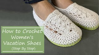Womens Crochet Vacation Shoes A Step By Step How To