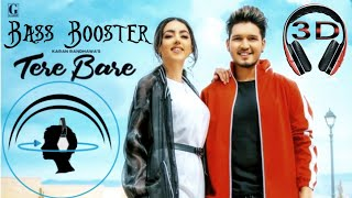 Tere Bare : Karan Randhawa  Bass Booster   3d Audio   Full Song 2019