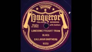 Callahan Brothers - Lonesome Freight Train Blues