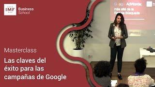 Masterclass en IMF: Las claves del éxito para las campañas de Google