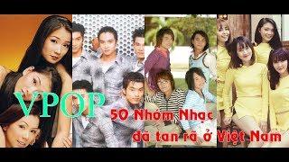 VPOP Nhóm Nhạc đã tan rã năm 1988 - 2019 (Disband Vpop Groups)