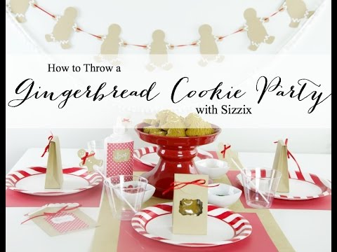 How to Throw a Gingerbread Cookie Party Part 1 | Sizzix DIY Parties & Events