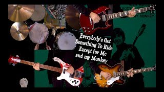 Everybody's Got Something to Hide Except for Me and My Monkey - Guitar, Bass and Drums Cover