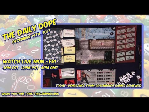 'Vengeance' from GreenBrier Games Reviewed on The Daily Dope for December 14th, 2017