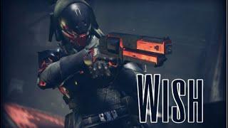 """""""Wish""""- A Destiny 2 Montage"""