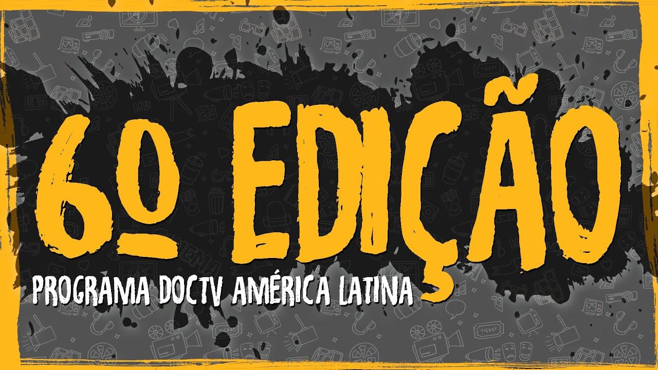 6ª Edição Programa DOCTV América Latina