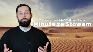 #MinutazeSłowem odc.43 |Pierwsza Niedziela Wielkiego Postu