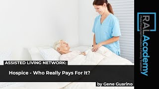 Hospice - Who Really Pays For It? - by Gene Guarino