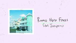 Rome Hero Foxes   San Junipero (Audio)