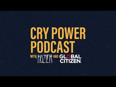 Cry Power Podcast with Hozier and Global Citizen: Season 1 Trailer