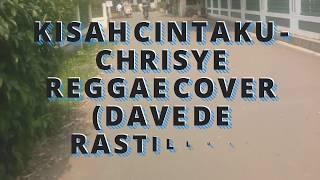 Chrisye - Kisah Cintaku (Reggae Cover) By Dave De Rastillus