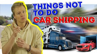 MOVING TIPS 2020 - THINGS NOT TO DO CAR SHIPPING - MOVING HACKS