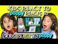 KIDS REACT TO POPPY REACTS TO KIDS REACT TO POPPY
