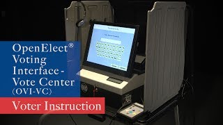 OpenElect Voting Interface - Vote Center (OVI-VC) Voter Instruction