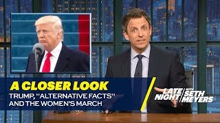 """Trump, """"Alternative Facts"""" and the Women's March: A Closer Look"""
