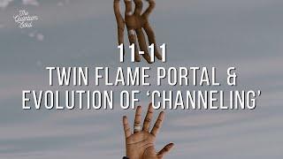 11.11 Twin Flame Portal & Evolution of