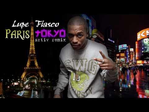 Lupe Fiasco - Paris Tokyo [sztiv remix]
