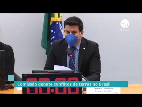 Comissão debate conflitos de terras no Brasil - 04/06/2021