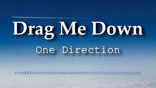 One Direction - Drag Me Down (Lyrics Video)