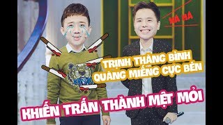 Trịnh Thăng Bình quăng miếng cực bén, khiến Trấn Thành toát mồ hôi