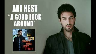 "Ari Hest - ""A Good Look Around"" [Audio Only]"