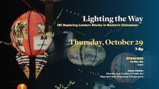 Lighting the Way: Exploring 'Lantern Stories' in Boston's Chinatown