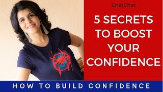 5 Secrets to Boost Your Confidence | How to Build Self Confidence | ChetChat