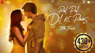 Rehna Tu Pal Pal Dil Ke Paas Lyrics & English Meaning - Arijit Singh