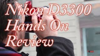 Nikon D3300 Hands On Review