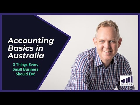 Accounting Basics in Australia - 3 Things Every Small Business Should Do!