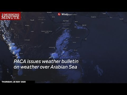 PACA issues weather bulletin on weather over Arabian Sea