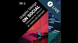 Spring/Summer 2020 Facebook Live Learning Series: Graphic Design on Social
