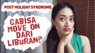 AWAS! JANGAN-JANGAN KAMU POST HOLIDAY SYNDROME | Clarin Hayes Video thumbnail