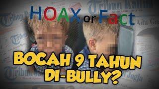 Hoax or Fact: Bocah 9 Tahun yang Di-bully Teman-temannya di Sekolah Dicap HOAX?