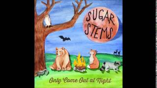 Sugar Stems - Some Might Say