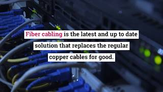 How Fiber Cabling Supports IT Administration for Better Output?