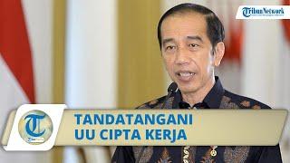 SAH! Meski Banyak Penolakan, Jokowi Teken Omnibus Law UU Cipta Kerja, Draf Final 1.187 Halaman