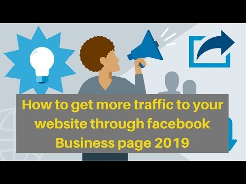 How to get more traffic to your website through facebook Business page 2019