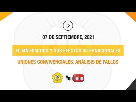 EL MATRIMONIO Y SUS EFECTOS INTERNACIONALES. UNIONES CONVIVENCIALES. ANÁLISIS DE FALLOS - 07 de Septiembre 2021
