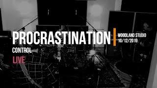Procrastination - Live Session - Control